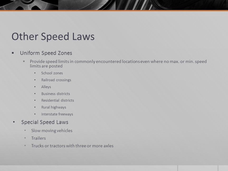 Other Speed Laws Uniform Speed Zones Special Speed Laws