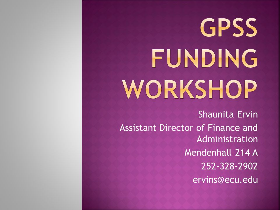 GPSS Funding Workshop Shaunita Ervin