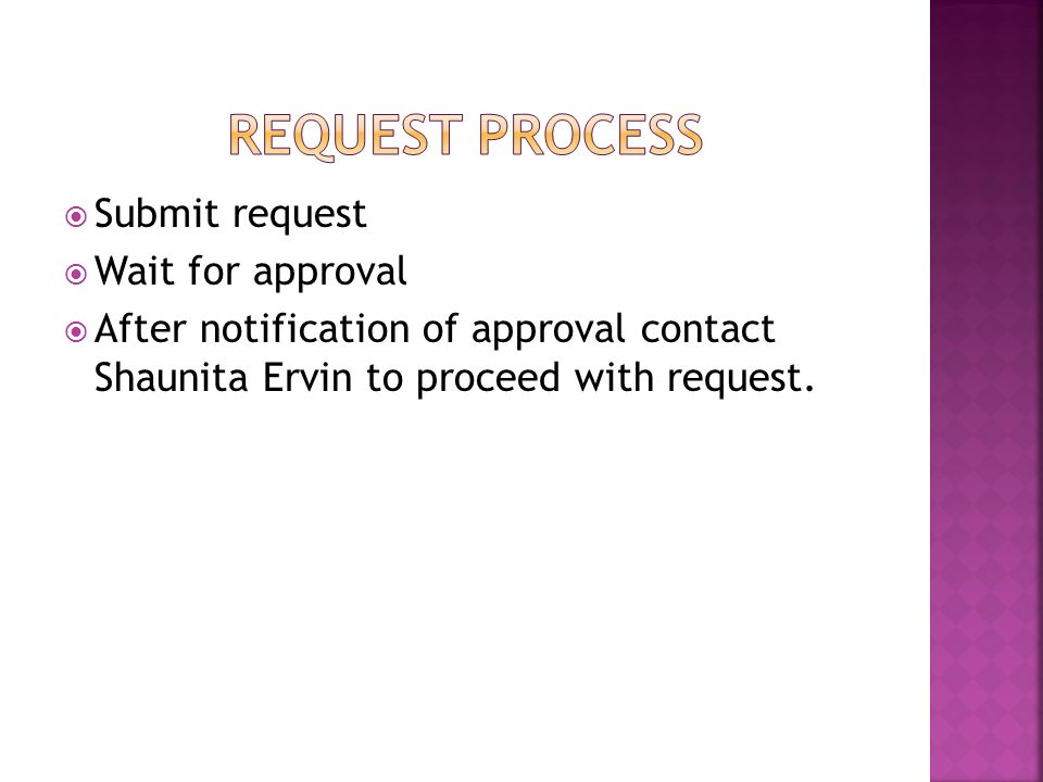 Request Process Submit request Wait for approval