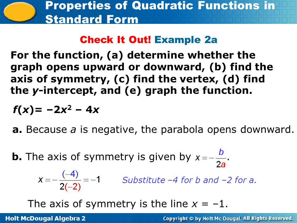 a. Because a is negative, the parabola opens downward.