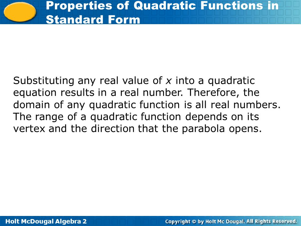 Substituting any real value of x into a quadratic equation results in a real number.