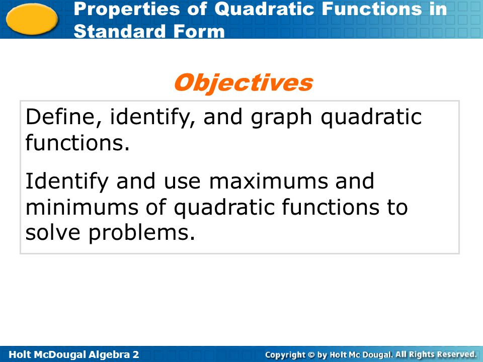 Objectives Define, identify, and graph quadratic functions.