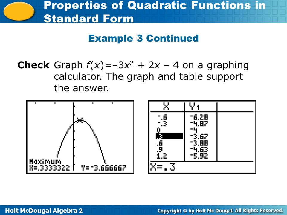 Example 3 Continued Check. Graph f(x)=–3x2 + 2x – 4 on a graphing calculator.