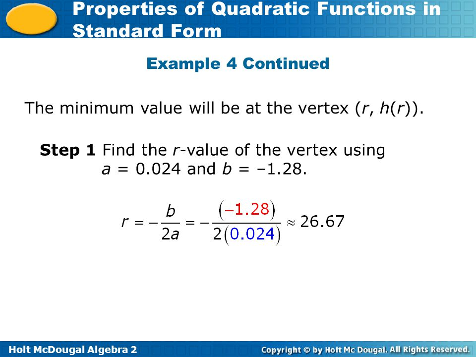 Example 4 Continued The minimum value will be at the vertex (r, h(r)).
