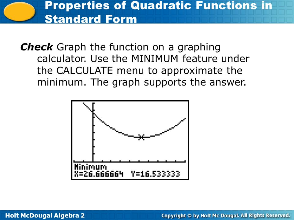 Check Graph the function on a graphing calculator