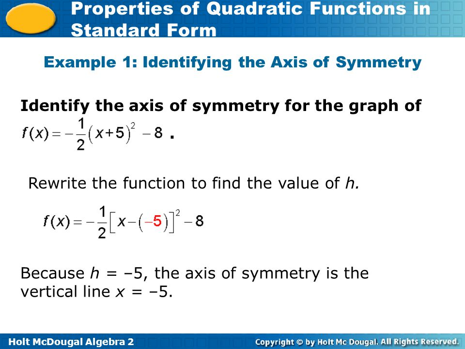Example 1: Identifying the Axis of Symmetry