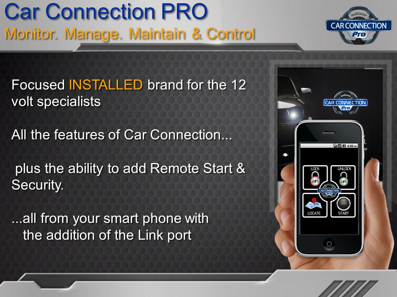 Car Connection PRO Monitor. Manage. Maintain & Control