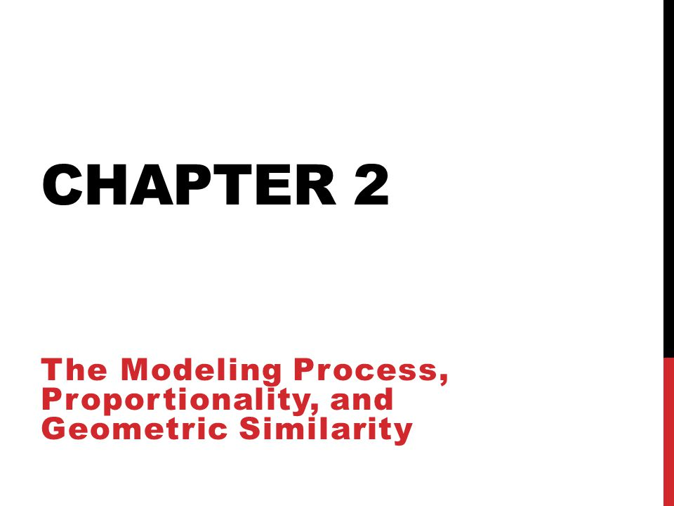 The Modeling Process, Proportionality, and Geometric Similarity