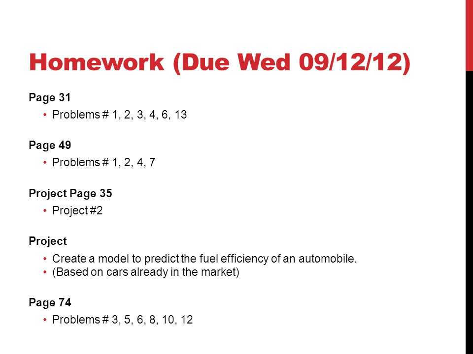 Homework (Due Wed 09/12/12) Page 31 Problems # 1, 2, 3, 4, 6, 13
