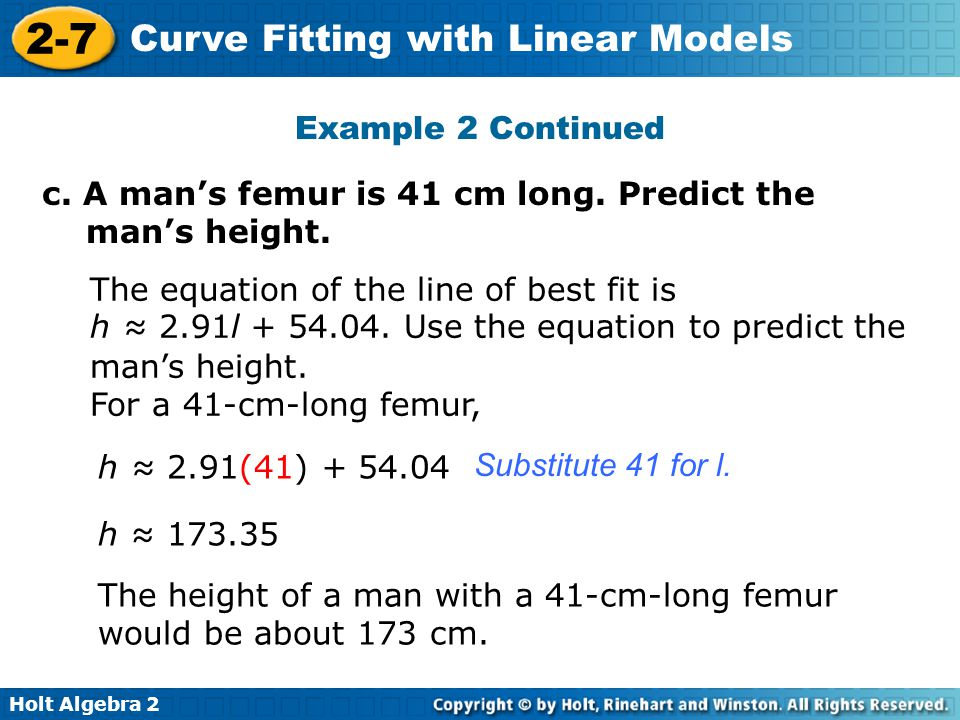 Example 2 Continued c. A man's femur is 41 cm long. Predict the man's height.