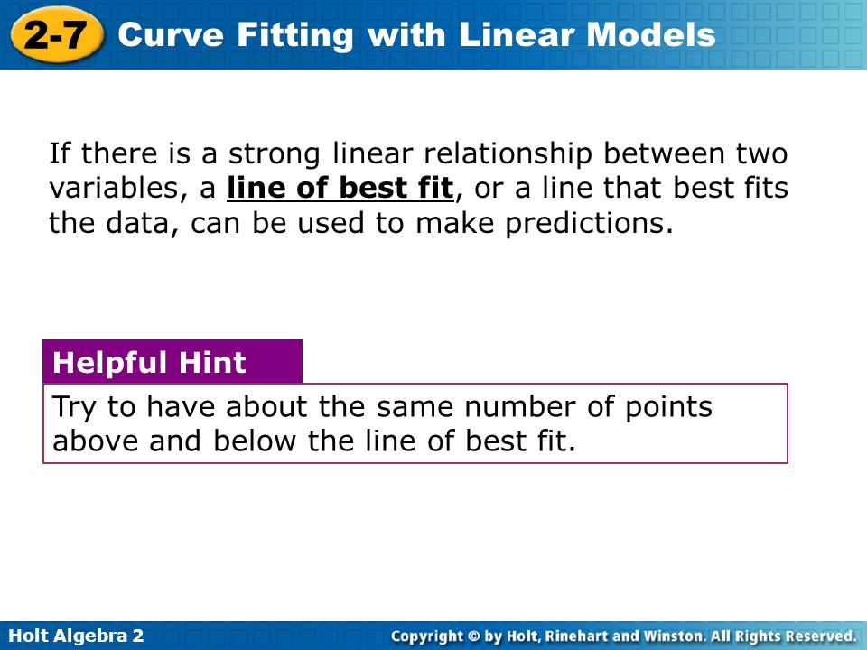 If there is a strong linear relationship between two variables, a line of best fit, or a line that best fits the data, can be used to make predictions.