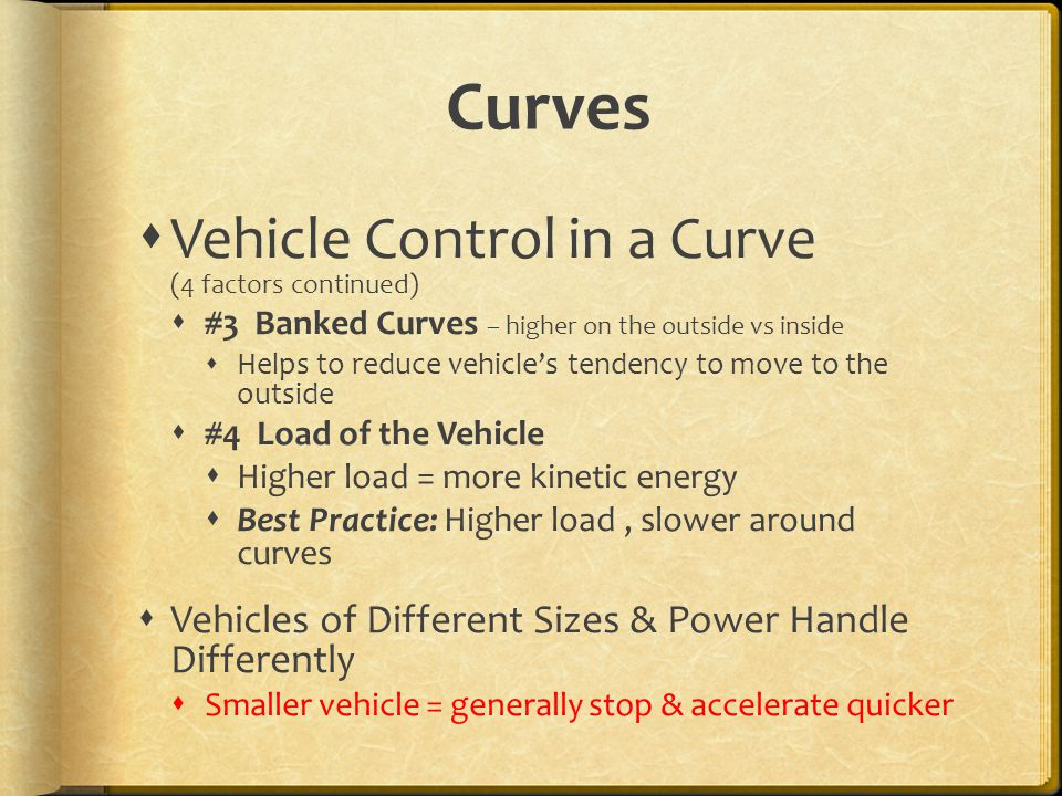 Curves Vehicle Control in a Curve (4 factors continued)