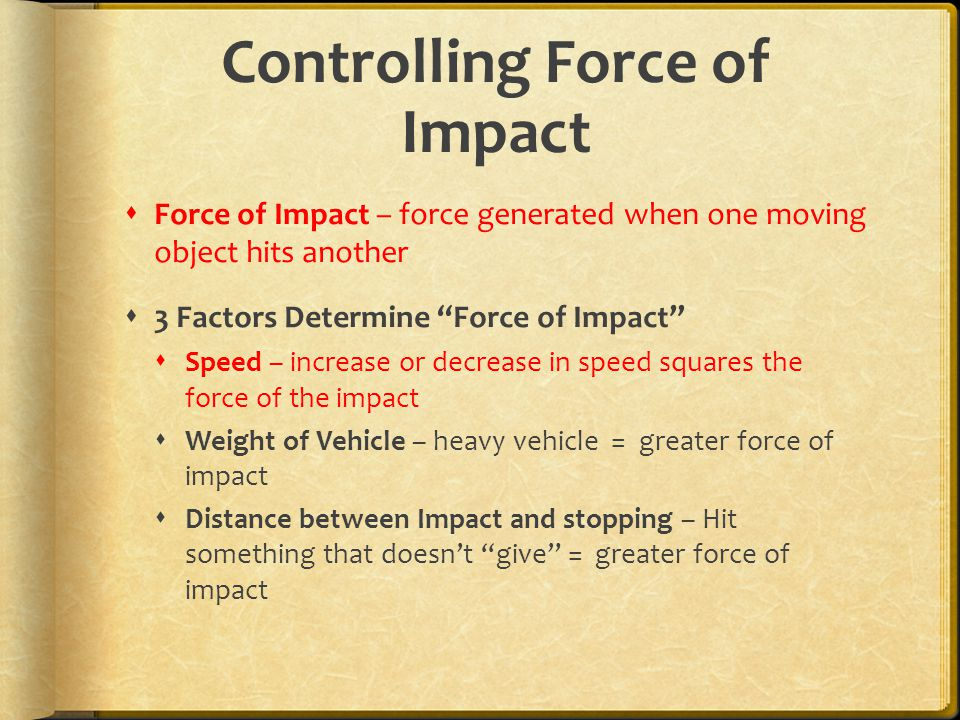 Controlling Force of Impact
