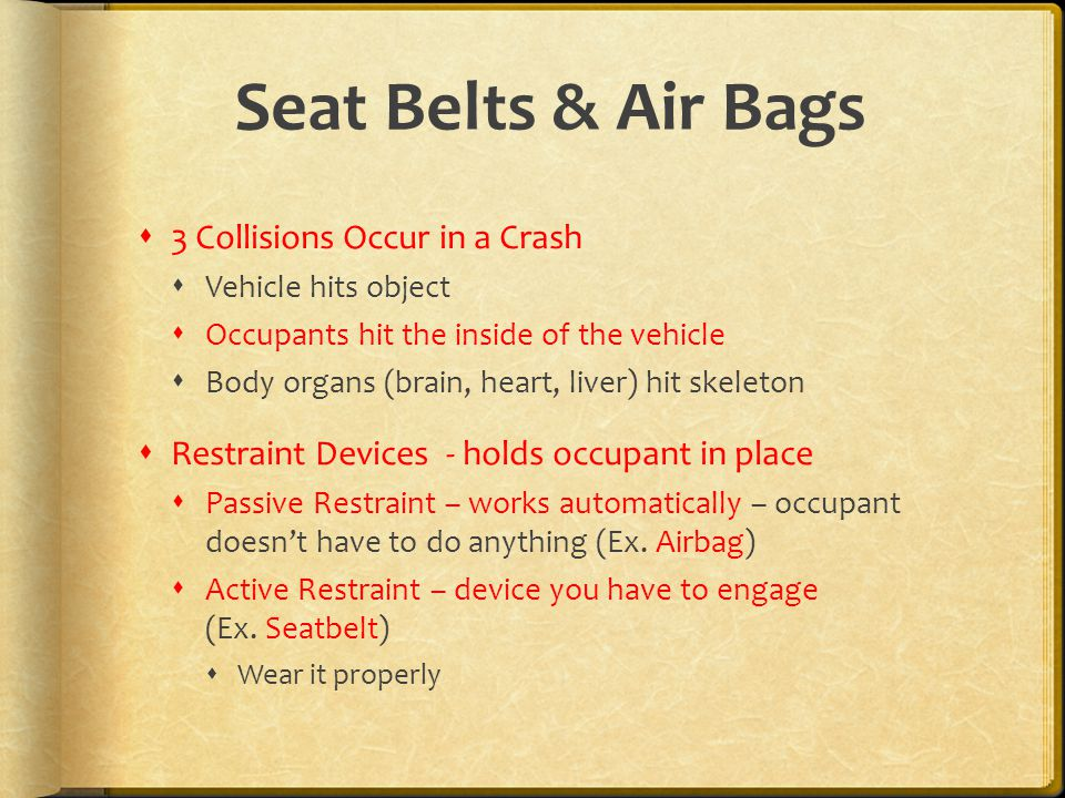 Seat Belts & Air Bags 3 Collisions Occur in a Crash