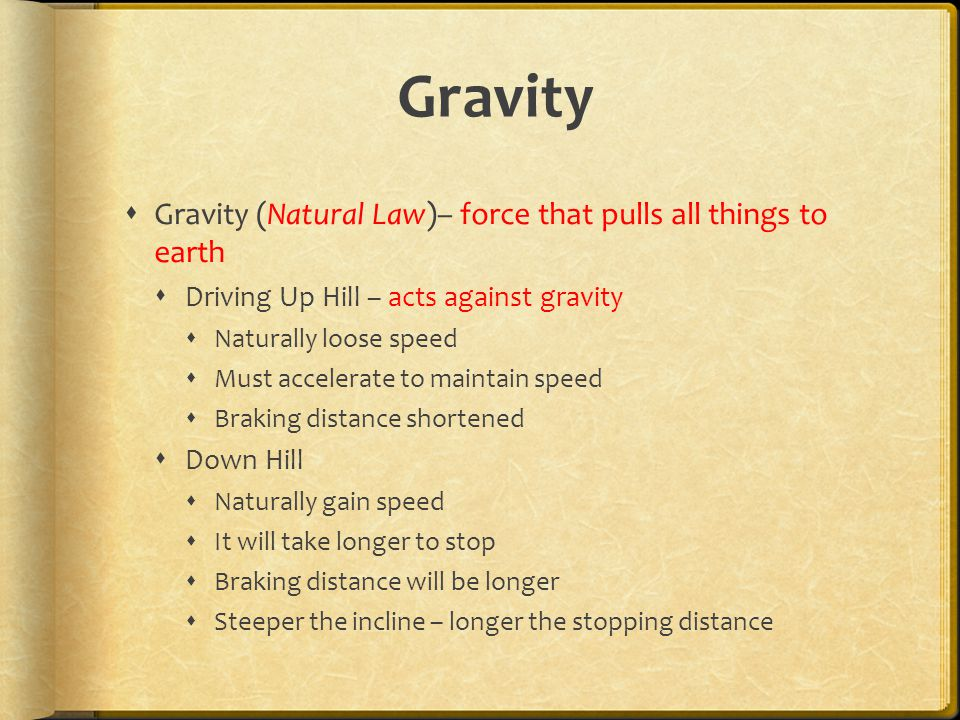 Gravity Gravity (Natural Law)– force that pulls all things to earth