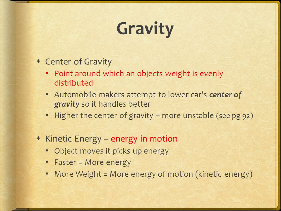 Gravity Center of Gravity Kinetic Energy – energy in motion