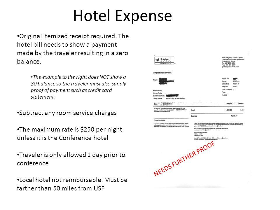 Hotel Expense Original itemized receipt required. The hotel bill needs to show a payment made by the traveler resulting in a zero balance.