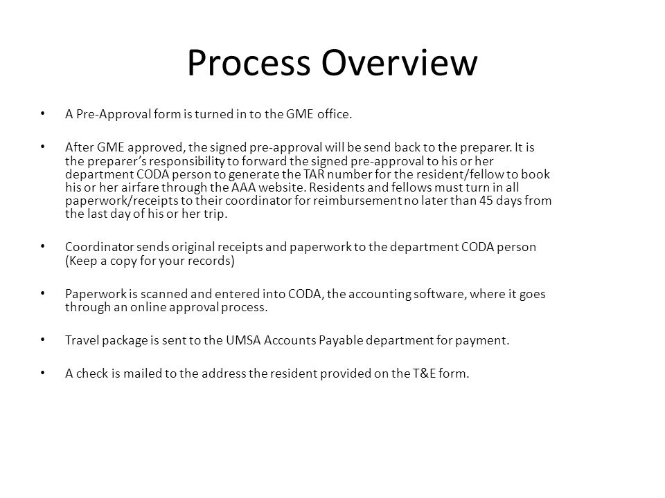 Process Overview A Pre-Approval form is turned in to the GME office.