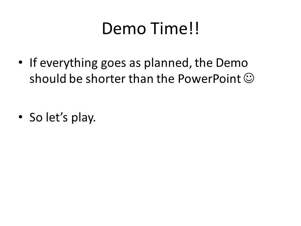 Demo Time!.