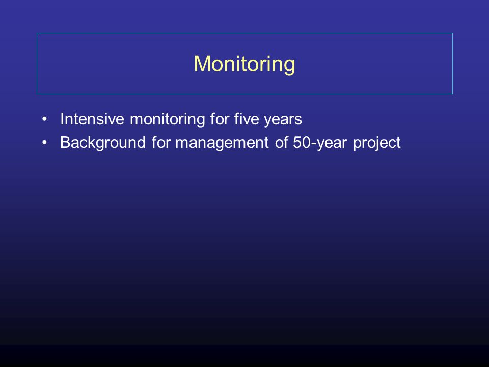 Monitoring Intensive monitoring for five years