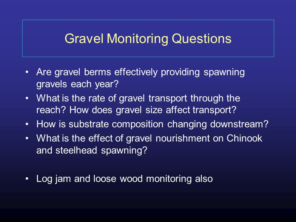 Gravel Monitoring Questions