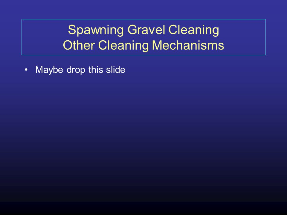 Spawning Gravel Cleaning Other Cleaning Mechanisms