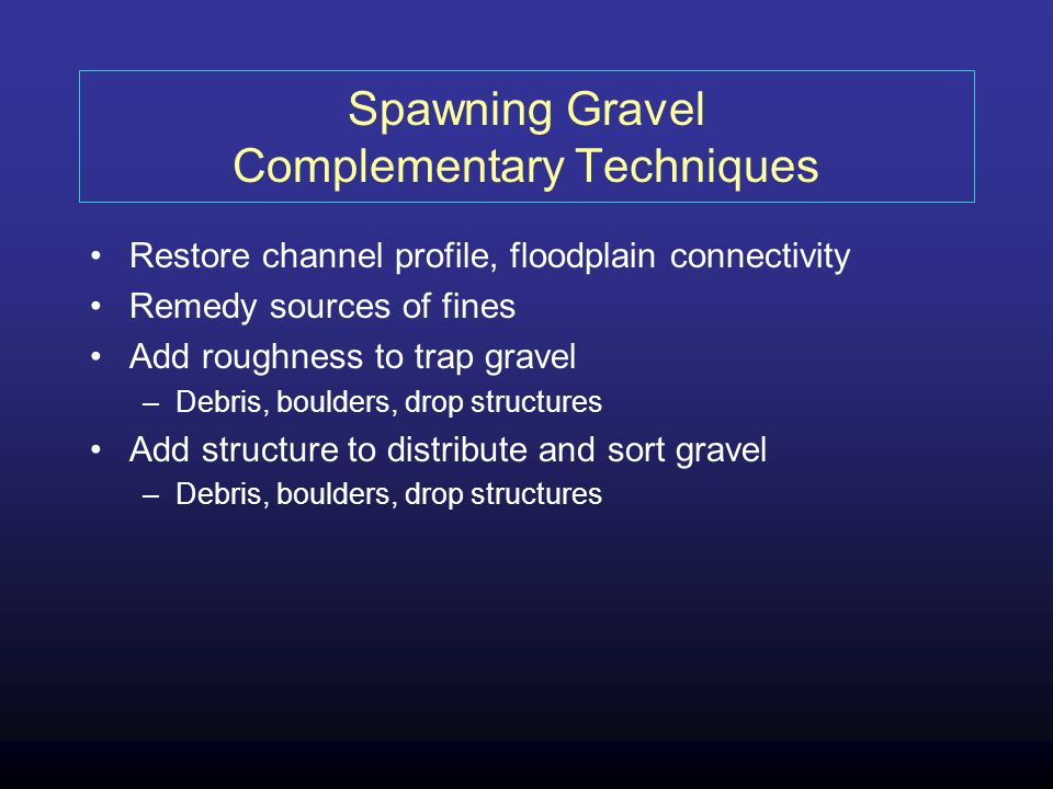 Spawning Gravel Complementary Techniques