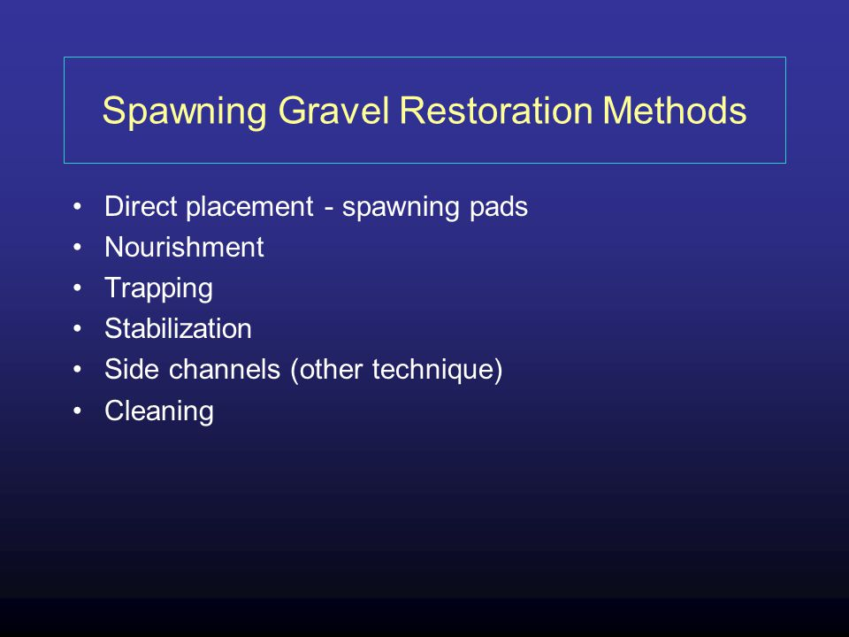 Spawning Gravel Restoration Methods