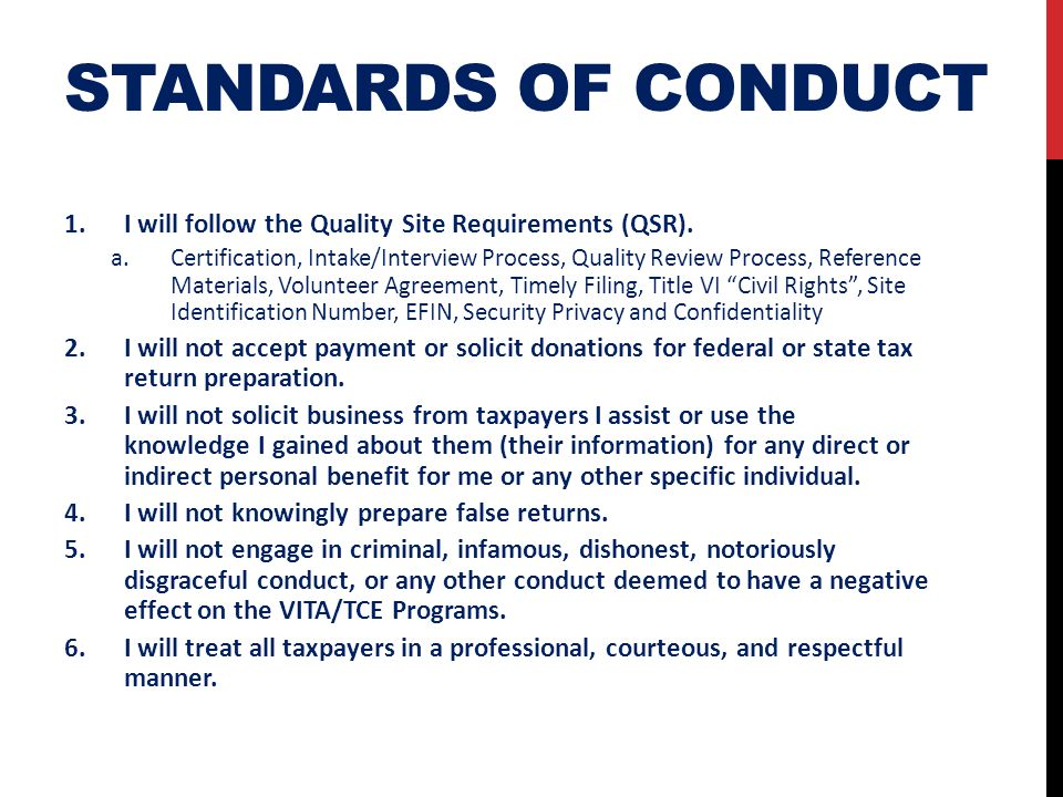 Standards of conduct I will follow the Quality Site Requirements (QSR).