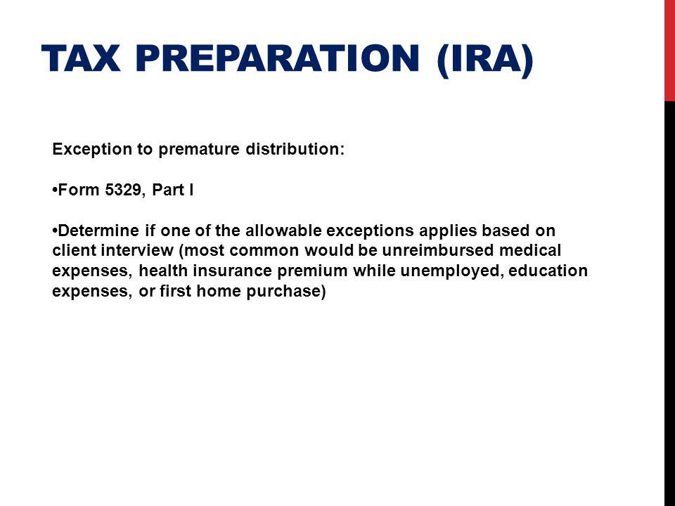 Tax preparation (ira) Exception to premature distribution: