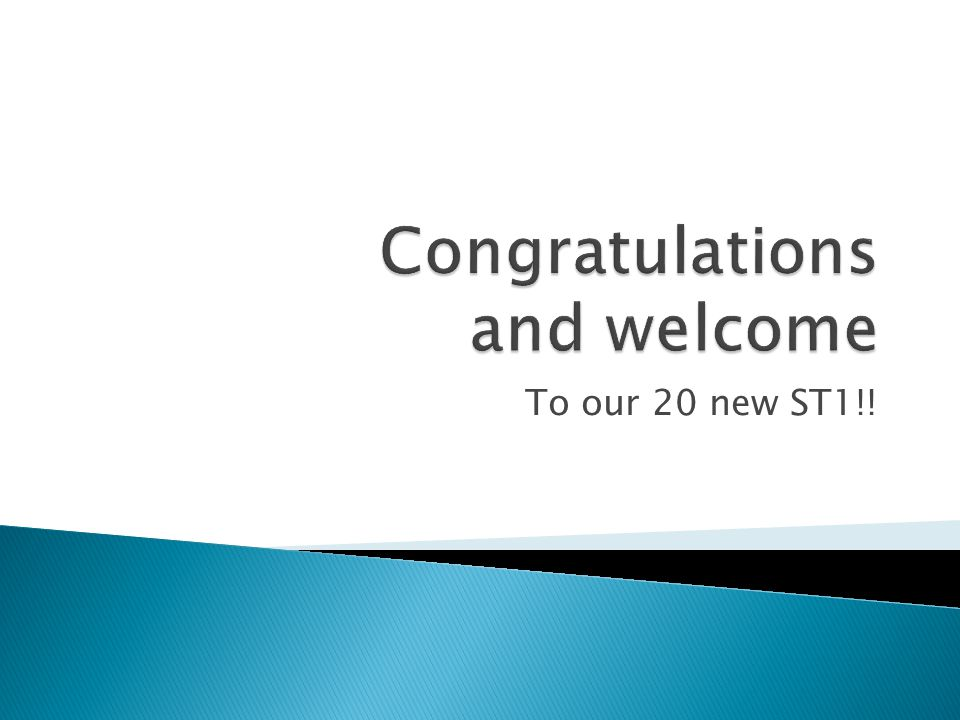 Congratulations and welcome