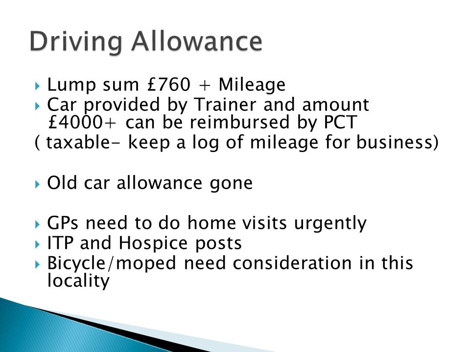 Driving Allowance Lump sum £760 + Mileage