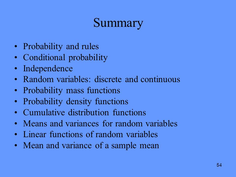 Summary Probability and rules Conditional probability Independence