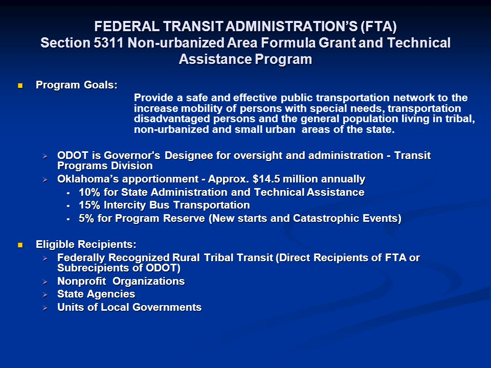 FEDERAL TRANSIT ADMINISTRATION'S (FTA) Section 5311 Non-urbanized Area Formula Grant and Technical Assistance Program