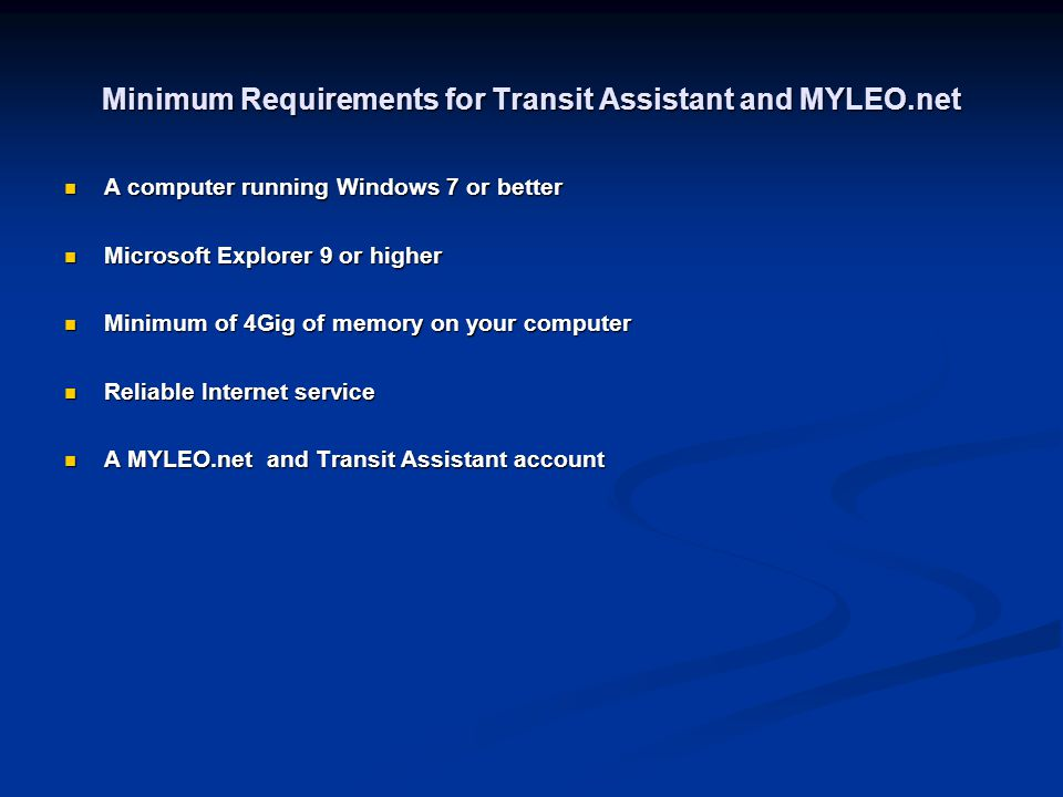 Minimum Requirements for Transit Assistant and MYLEO.net