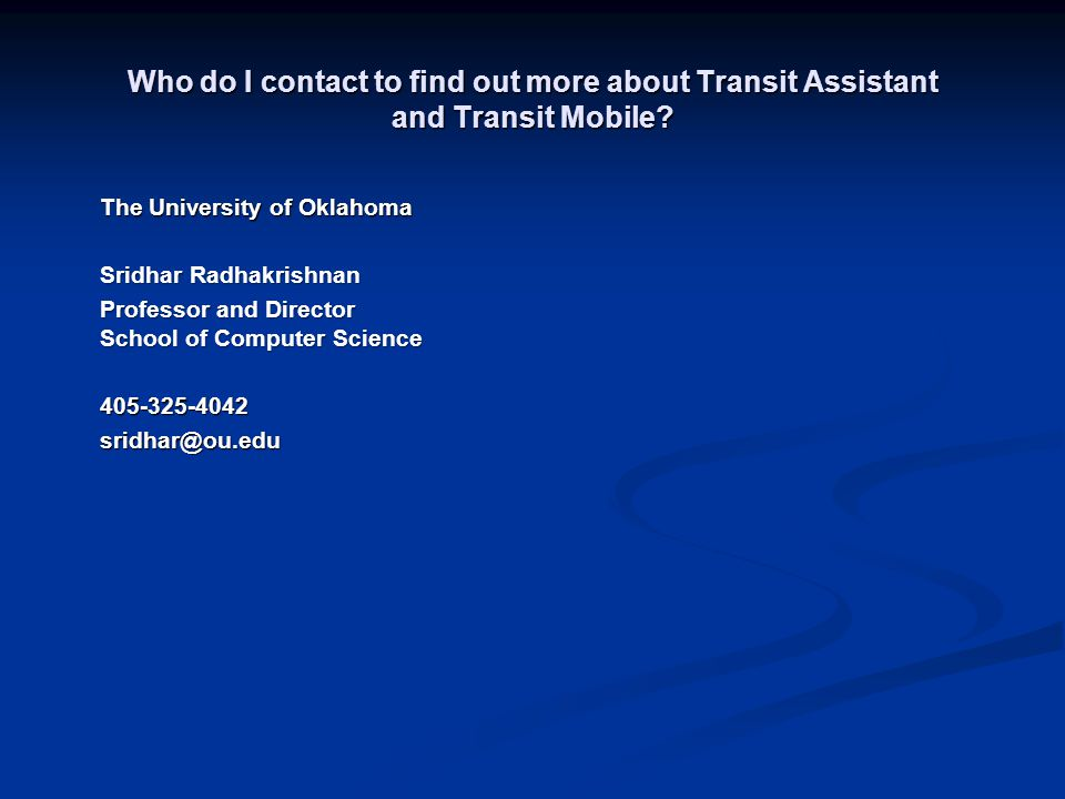 Who do I contact to find out more about Transit Assistant and Transit Mobile