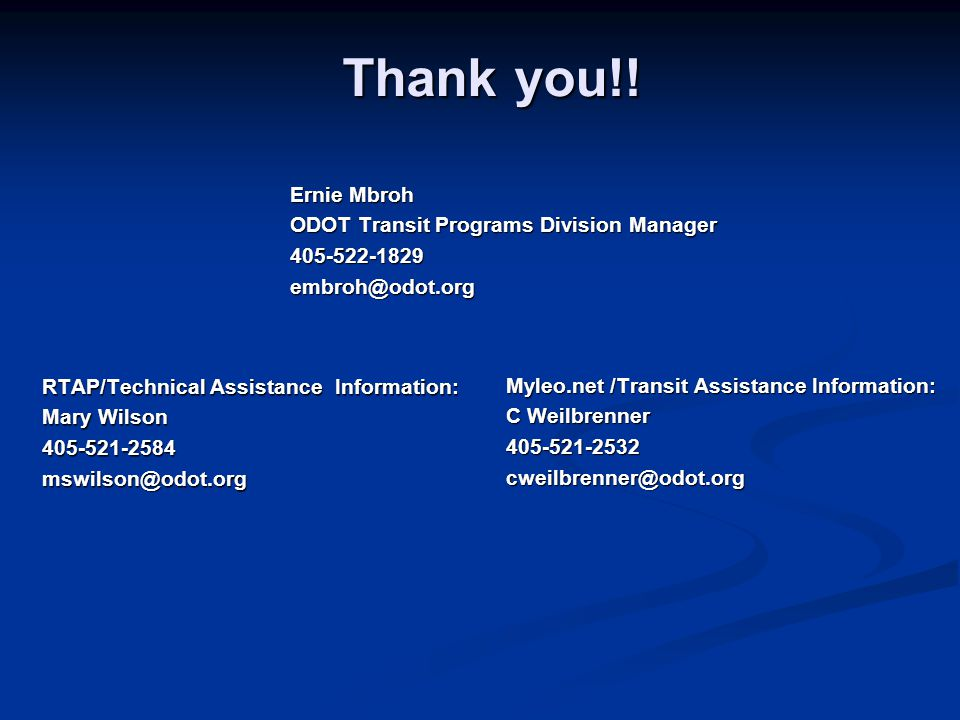 Thank you!! Ernie Mbroh ODOT Transit Programs Division Manager