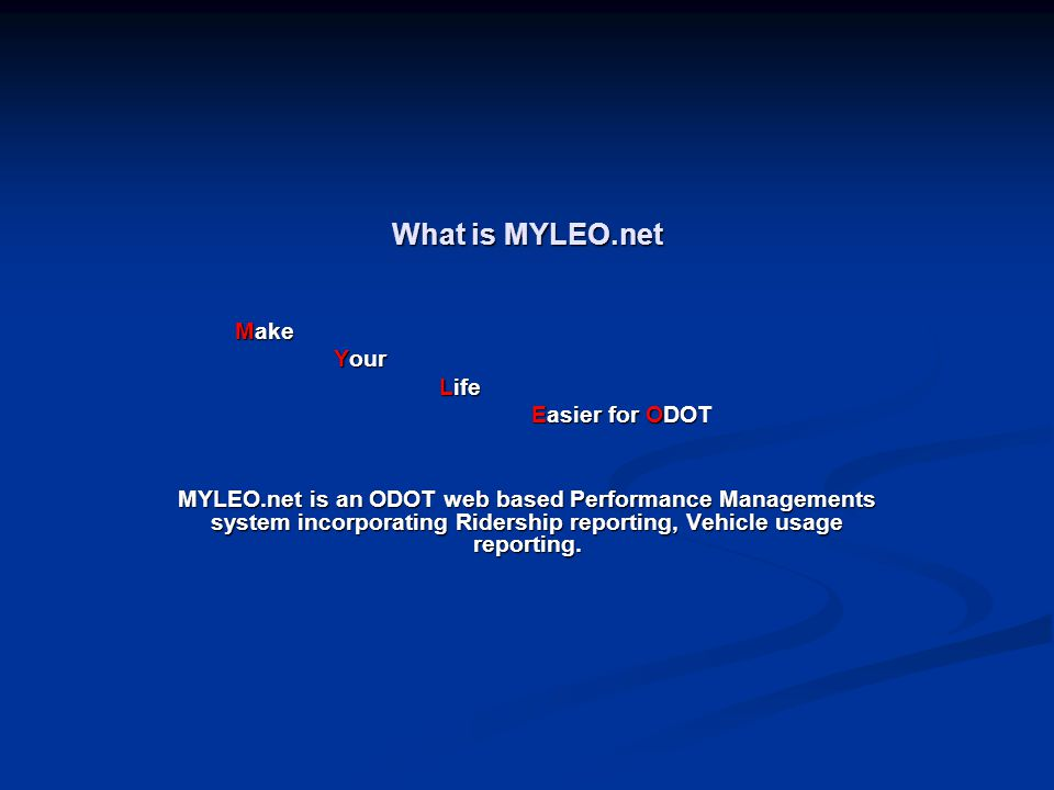 What is MYLEO.net Make Your Life Easier for ODOT