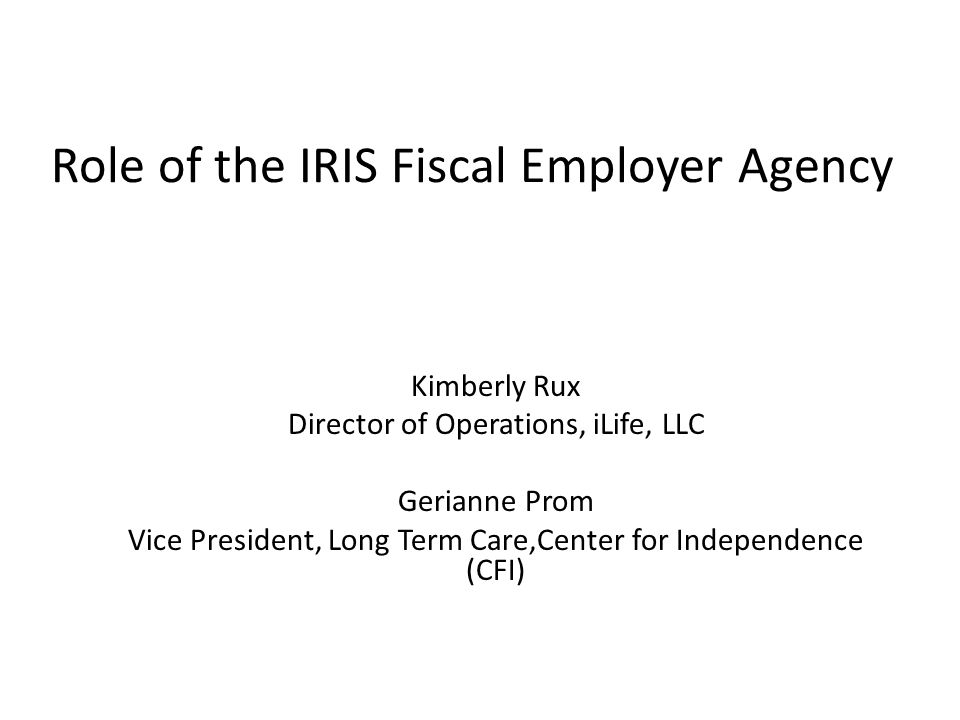Role of the IRIS Fiscal Employer Agency