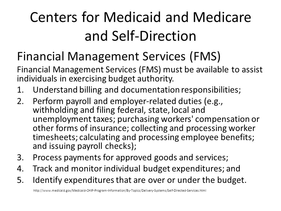 Centers for Medicaid and Medicare and Self-Direction