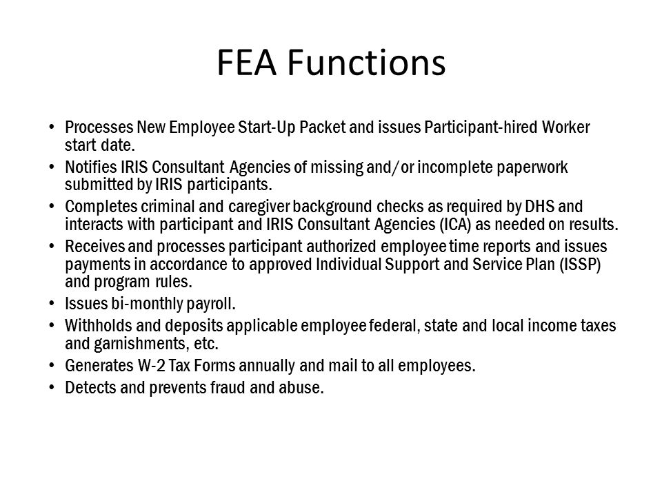 FEA Functions Processes New Employee Start-Up Packet and issues Participant-hired Worker start date.