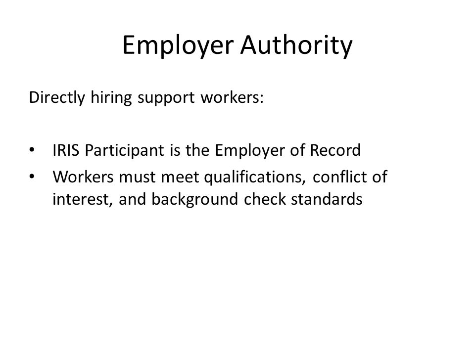 Employer Authority Directly hiring support workers: