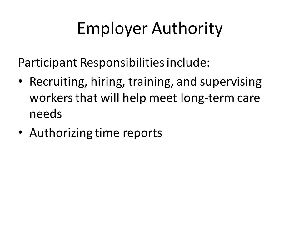 Employer Authority Participant Responsibilities include: