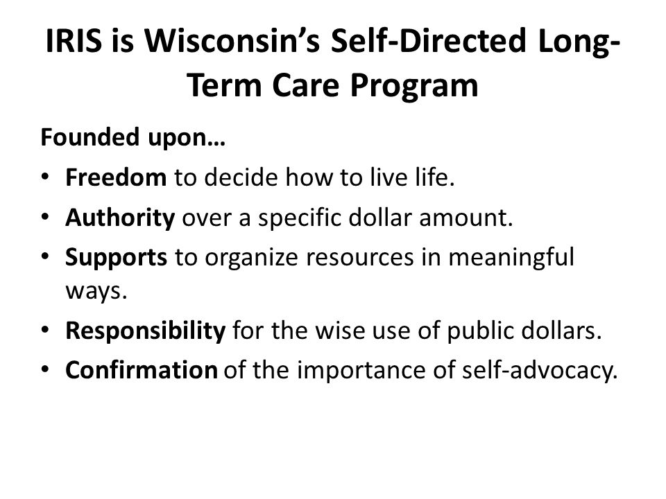 IRIS is Wisconsin's Self-Directed Long-Term Care Program