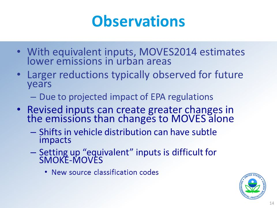 Observations With equivalent inputs, MOVES2014 estimates lower emissions in urban areas. Larger reductions typically observed for future years.