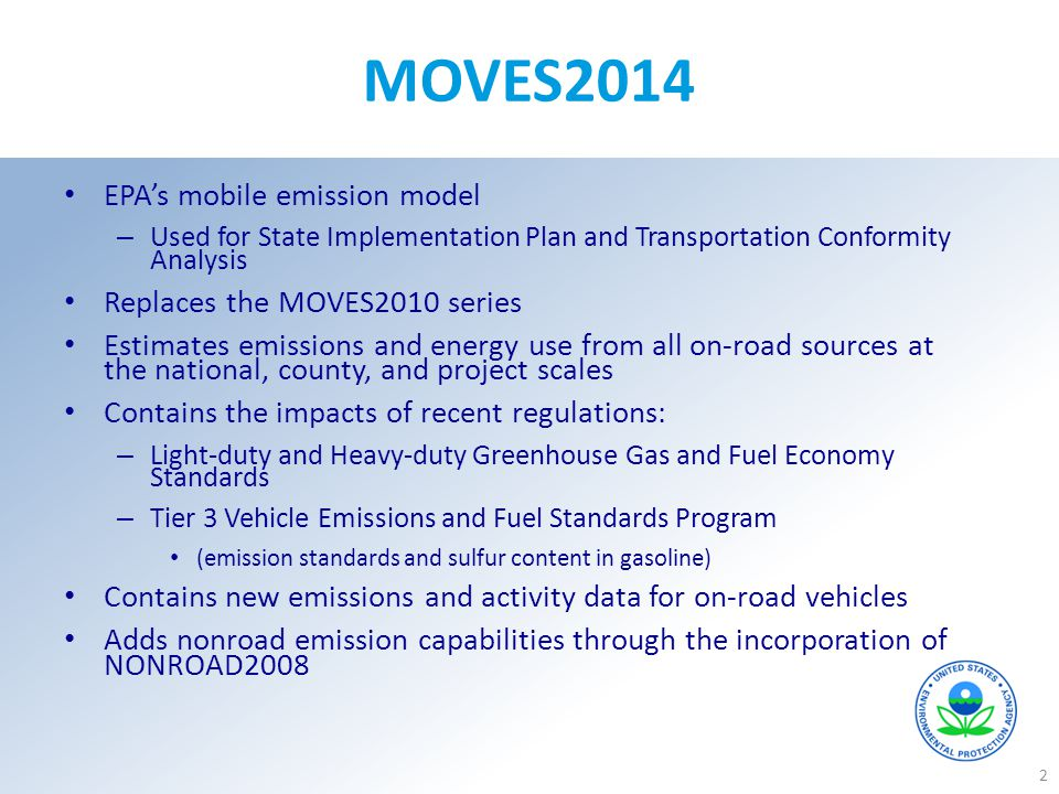 MOVES2014 EPA's mobile emission model Replaces the MOVES2010 series