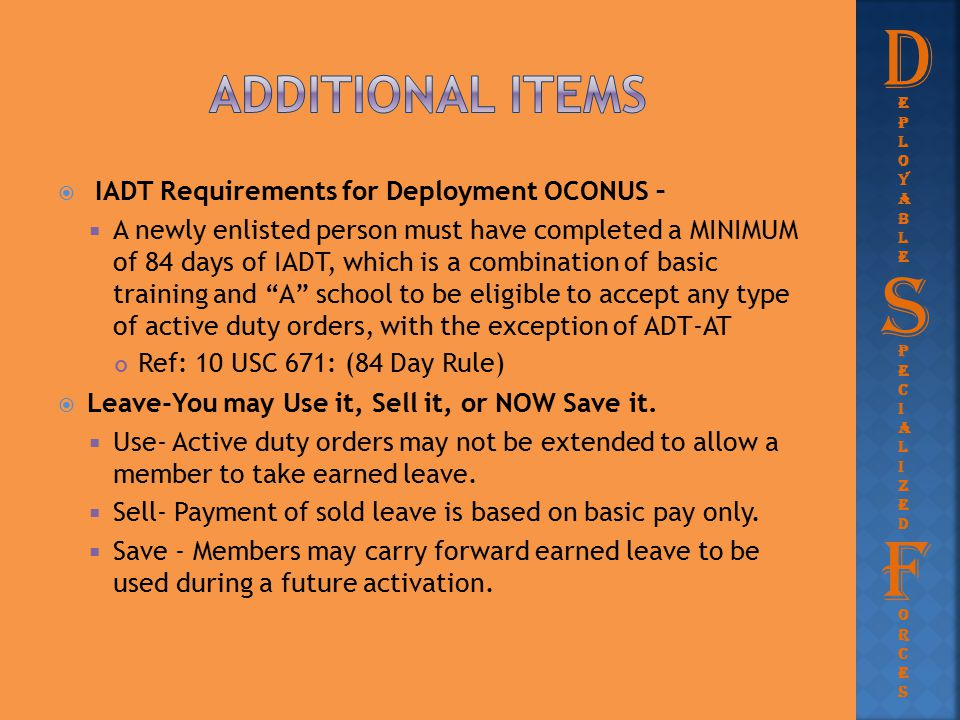 D S F Additional items IADT Requirements for Deployment OCONUS –