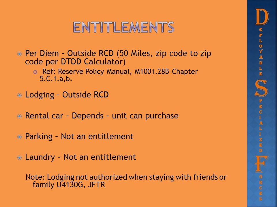 D entitlements. eployable. Per Diem – Outside RCD (50 Miles, zip code to zip code per DTOD Calculator)