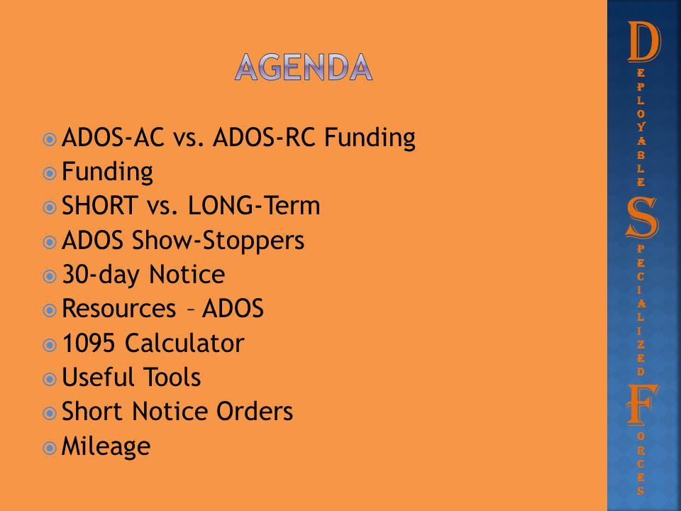 D S F Agenda ADOS-AC vs. ADOS-RC Funding Funding SHORT vs. LONG-Term