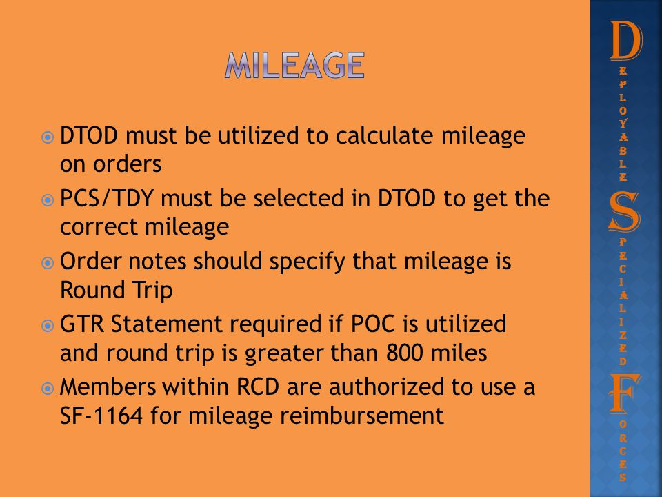 D S F mileage DTOD must be utilized to calculate mileage on orders